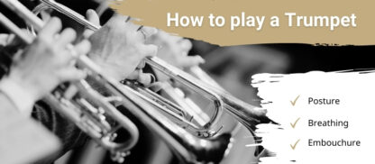 How to play a Trumpet